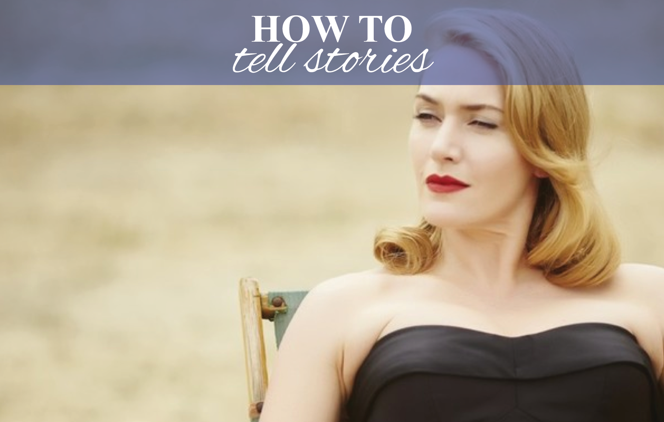 HOW TO - Tell Stories