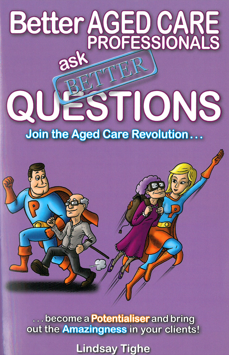 Better Aged Care Professionals Ask Better Question