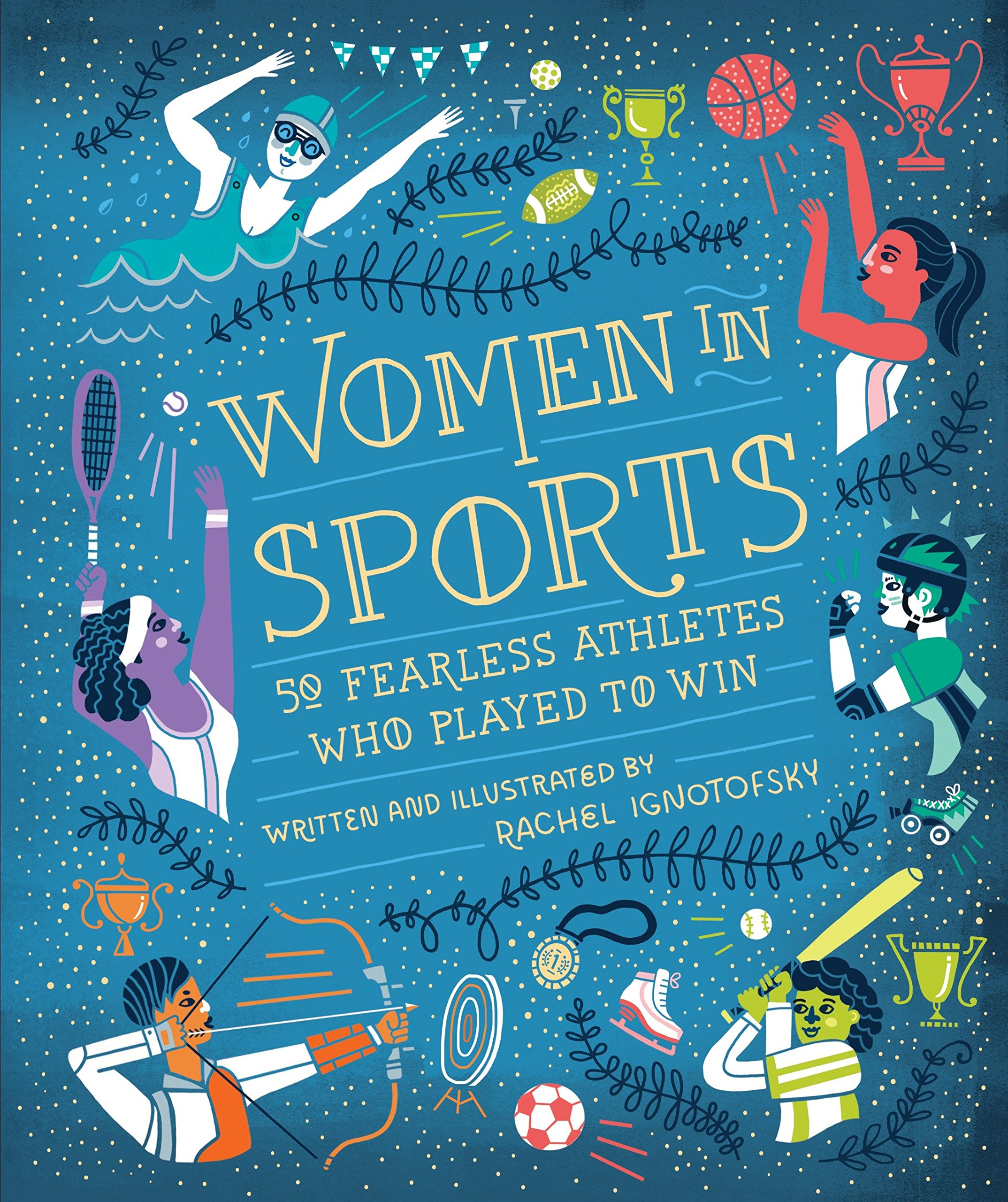 Women in sports : 50 fearless athletes who played to win