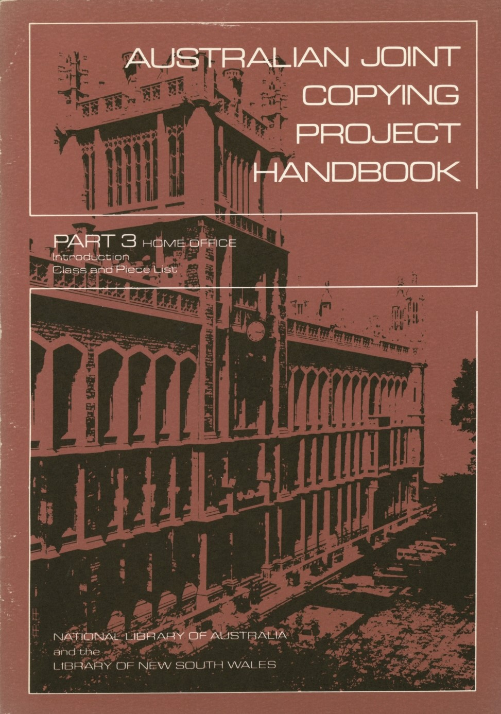 Australian Joint Copying Project handbook. Part 3. Home Office - class and piece list / National Library of Australia and the State Library of New South Wales