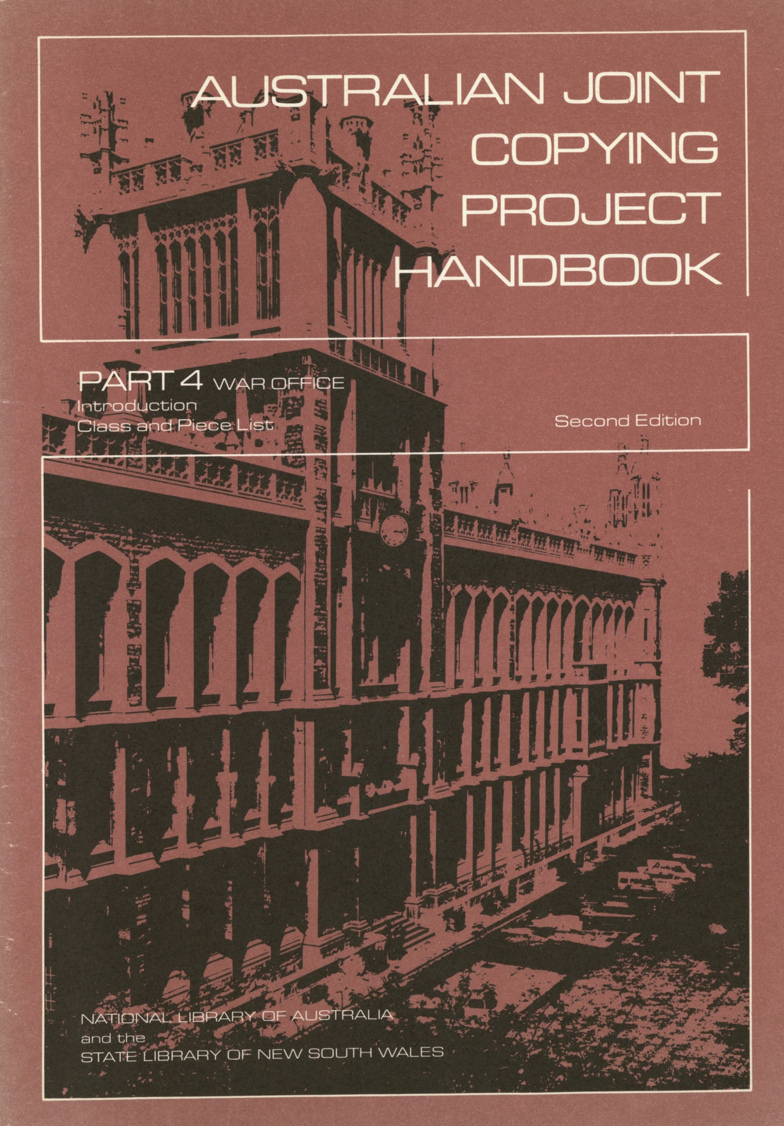 Australian Joint Copying Project handbook. Part 4. War Office. Introduction, class and piece list / National Library of Australia and the State Library of New South Wales
