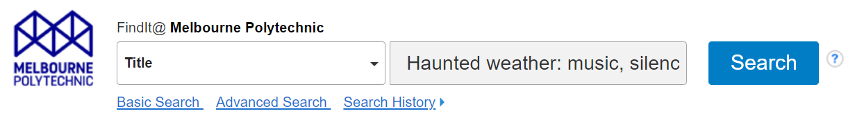 """Screen shot of a FindIt search, The title field is selected, the search box contains """"Haunted weather: music, silence and memory"""""""