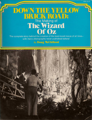Down the yellow brick road: the making of The Wizard of Oz by Doug McClelland