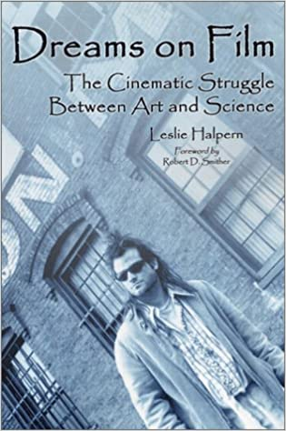 Dreams on film: the cinematic struggle between art and science by Leslie Halpern