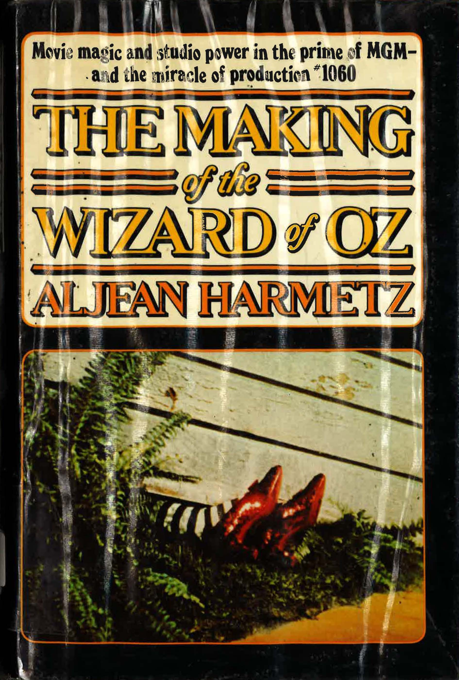 The Making of The Wizard of Oz by Aljean Harmetz