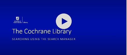 Navigate to video: Using the search manager in your Cochrane Library search