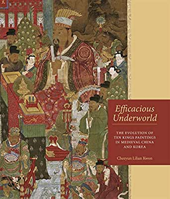 Efficacious underworld: the evolution of ten kings paintings in medieval China and Korea