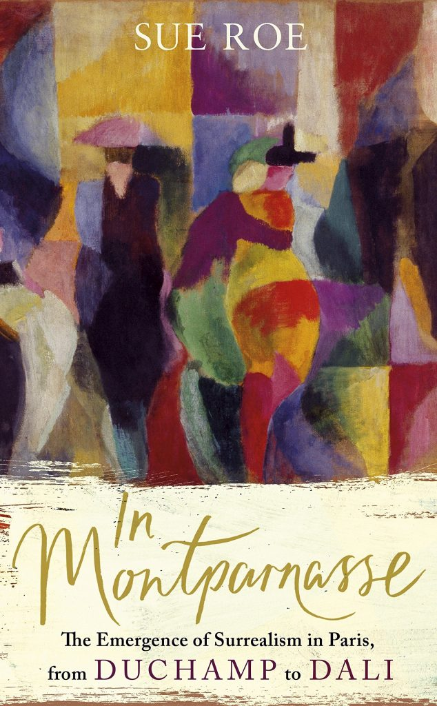 In Montparnasse : the emergence of surrealism in Paris, from Duchamp to Dalí