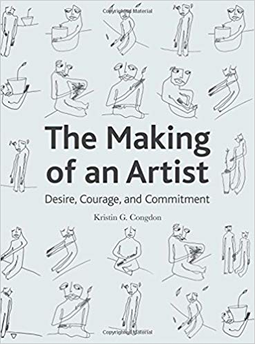 The making of an artist : desire, courage, and commitment