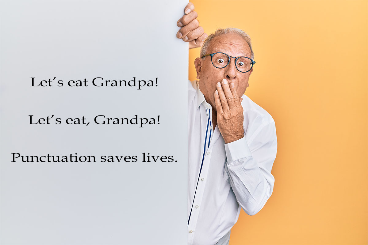 """Old man with glasses appearing shocked and standing next to text that reads: """"Let's eat Grandpa. Let's eat, Grandpa. Punctuation saves lives."""""""