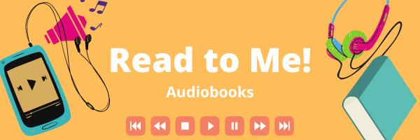 Read to Me! Audiobooks