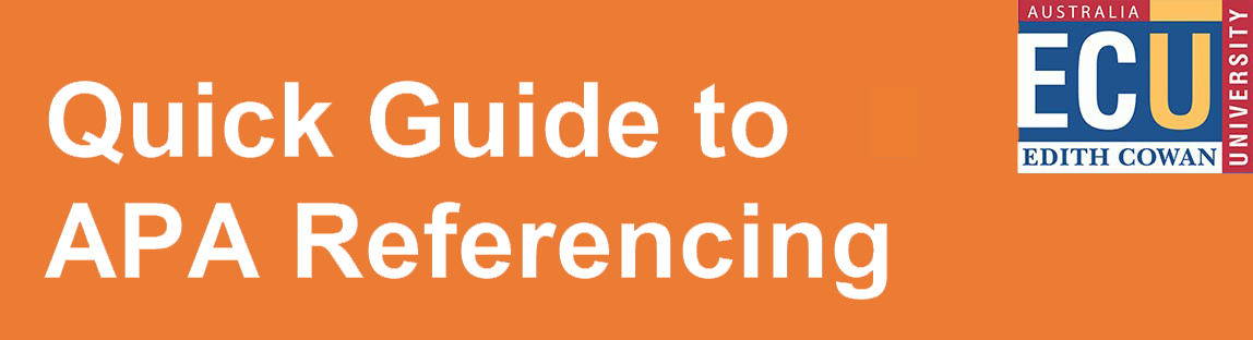 Quick Guide to APA Referencing at ECU