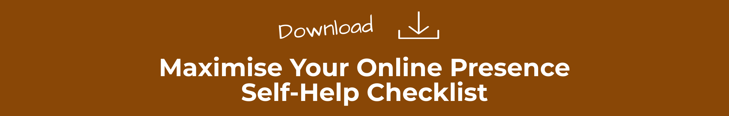 Download the maximise your online presence self-help checklist.