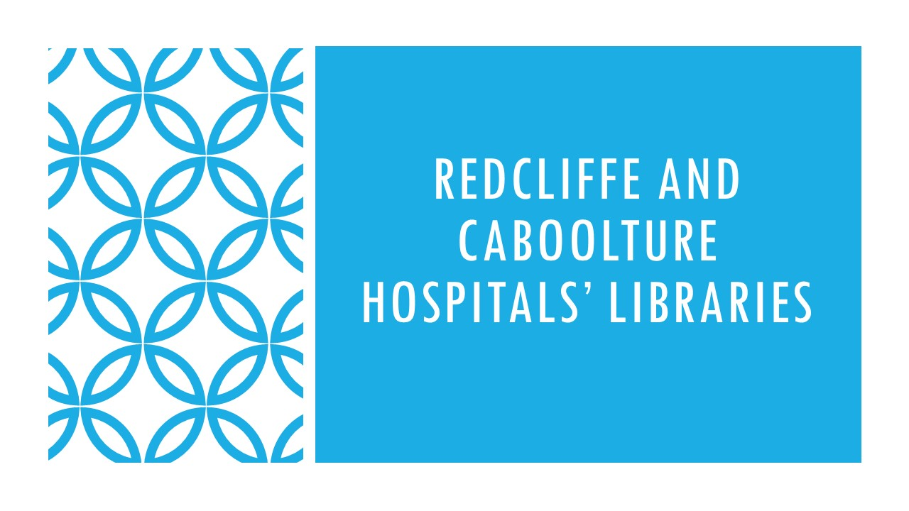 Redcliffe and Caboolture Hospitals' Libraries