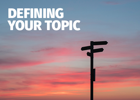 Defining your topic