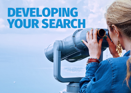 Developing your search