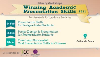 Library Workshops for Research Postgraduates: Winning Academic Presentation Skills (Feb to Mar 2021)