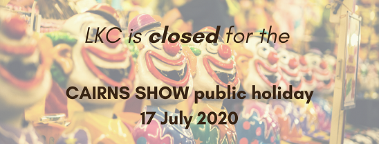 LKC closed Cairns Show public holiday 17 July 2020