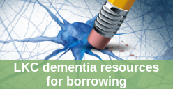 LKC dementia resources for borrowing
