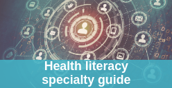 Health literacy specialty guide