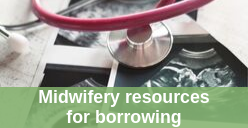 Midwifery resources for borrowing