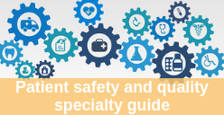 Patient safety and quality specialty guide
