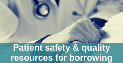Patient safety and quality resource for borrowing