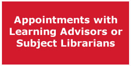 Appointments with Learning Advisors and Subject Librarians