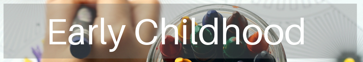 Early Childhood header image