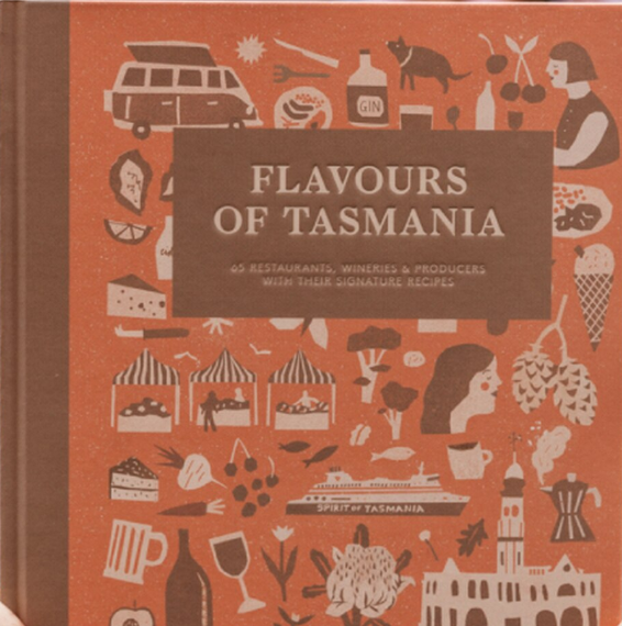 Flavours of Tasmania : 65 restaurants, wineries & producers with their signature recipes