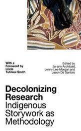 Book cover for: Decolonizing research: indigenous storywork as methodology
