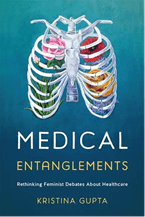 Book cover for: Medical Entanglements: Rethinking Feminist Debates About Healthcare