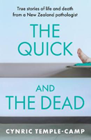 Book cover for: The quick and the dead: true stories of life and death from a New Zealand pathologist