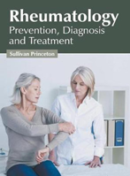 Book cover for: Rheumatology: Prevention, Diagnosis and Treatment