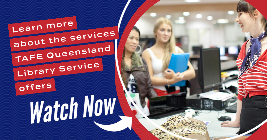 Click to access information on services TAFE Queensland Library Service offers