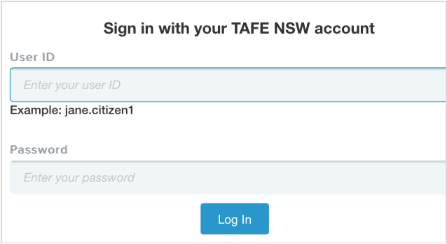Sign in with your TAFE NSW account: User ID Example jane.citizenq, Password. Log in