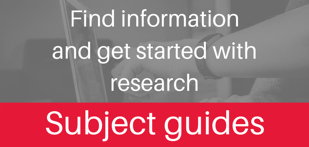 Find information to get started with research and referencing with subject guides