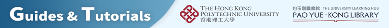 Guides & Tutorial, Pao-Yue Kong Library, The Polytechnic University of Hong Kong